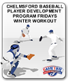 CHELMSFORD BASEBALL PLAYER DEVELOPMENT PROGRAM FRIDAYS WINTER WORKOUT