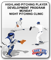 HIGHLAND PITCHING PLAYER DEVELOPMENT PROGRAM MONDAY NIGHT PITCHING CLINIC