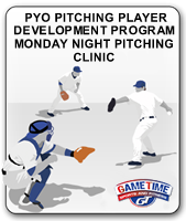 PYO PITCHING PLAYER DEVELOPMENT PROGRAM MONDAY NIGHT PITCHING CLINIC