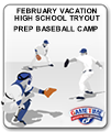 GAMETIME SPORTS AND FITNESS FEBRUARY VACATION HIGH SCHOOL TRYOUT PREP BASEBALL CAMP