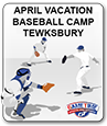 APRIL VACATION BASEBALL CAMP - TEWKSBURY